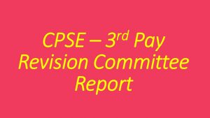 7th Central pay Commission's recommendations / report : CPSE