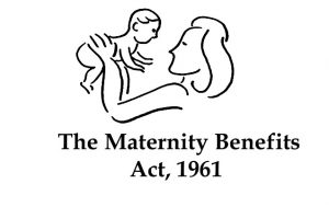 Maternity Benefit (Amendment) Act, 2017 - Clarifications : Ministry of Labour & Employment