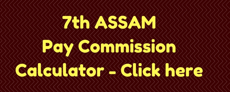 7th Pay Commission Assam calculator