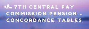7th Central Pay Commission Pension -Concordance tables