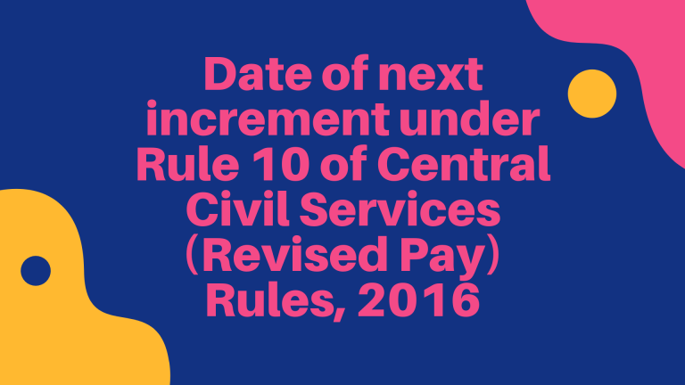 Date of next increment under Rule 10 of Central Civil Services (Revised Pay) Rules, 2016