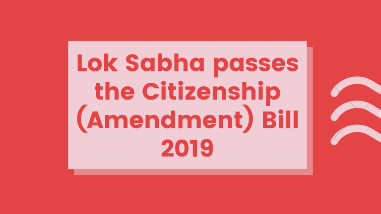 Lok Sabha passes the Citizenship (Amendment) Bill 2019