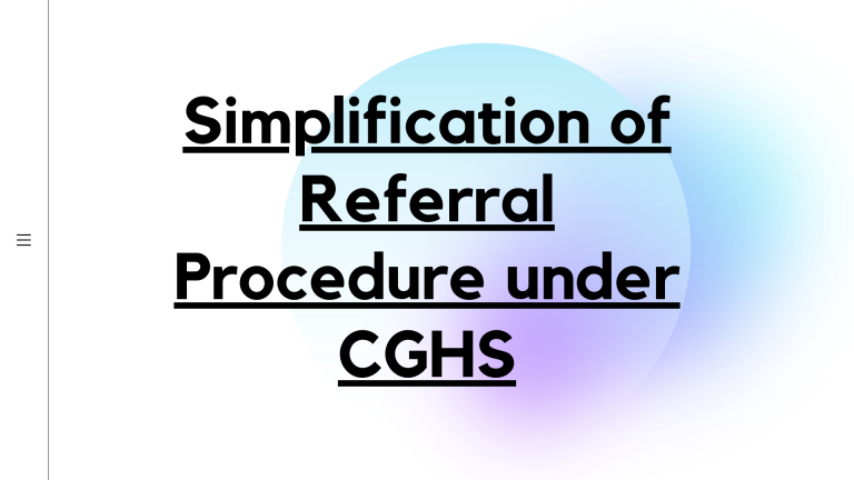 Simplification of Referral Procedure under CGHS