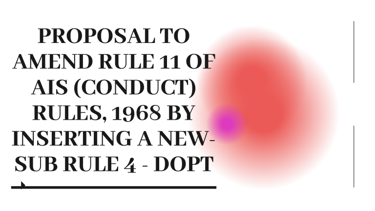 Proposal to amend Rule 11 of AIS (Conduct) Rules, 1968 by inserting a new-sub Rule 4 - DOPT