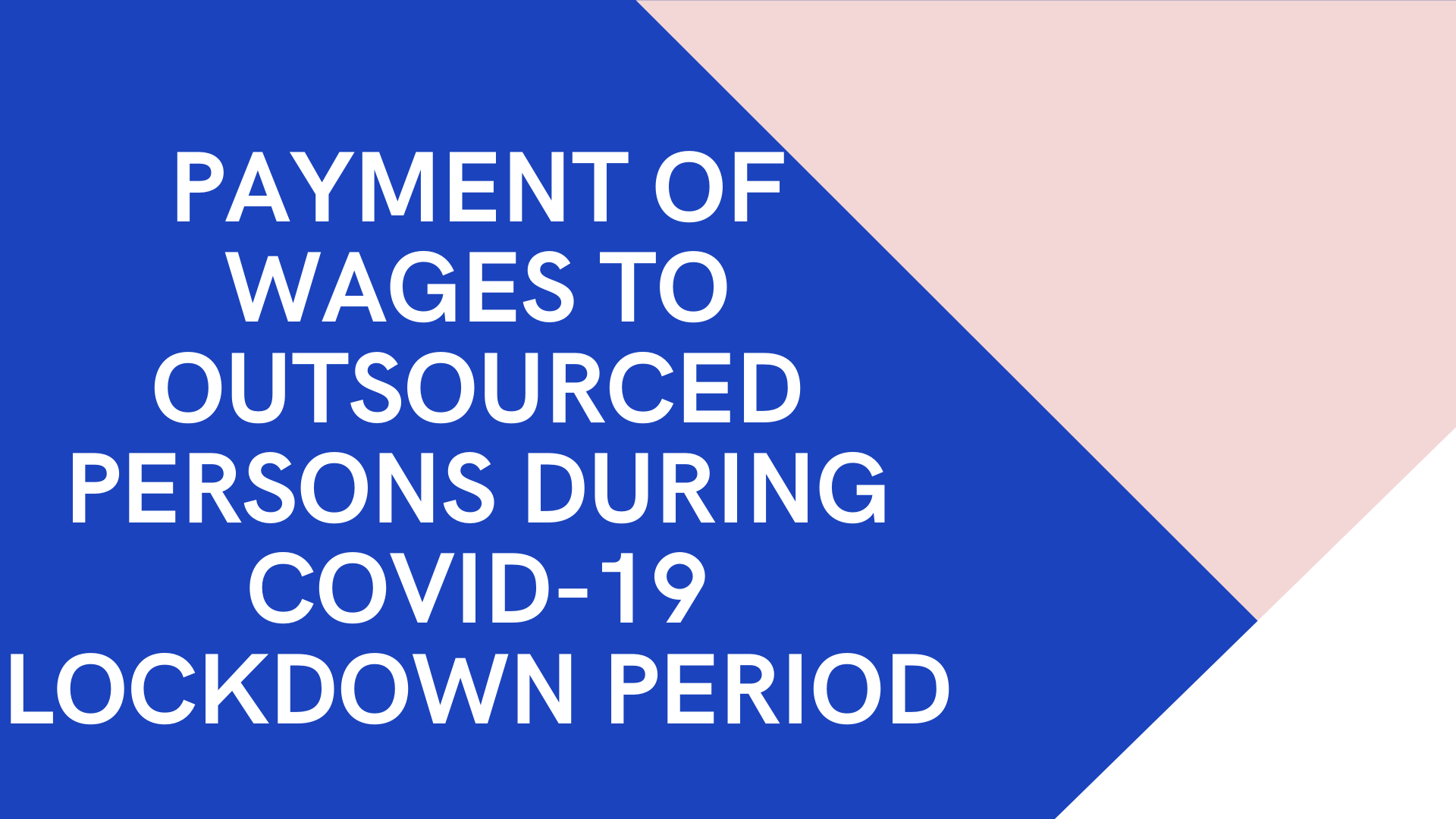 Payment of Wages to Outsourced Persons during lockdown period due to COVID-19.