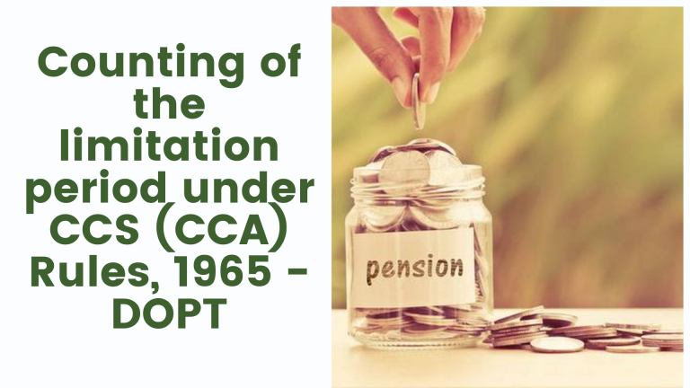 Counting of the limitation period under CCS (CCA) Rules, 1965 - DOPT