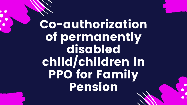 Co-authorization of permanently disabled child/children in PPO for Family Pension