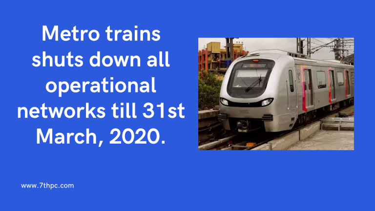 Metro trains shuts down all operational networks till 31st March, 2020.