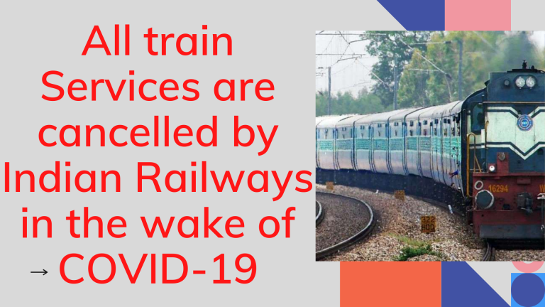 All train Services are cancelled by Indian Railways in the wake of COVID-19