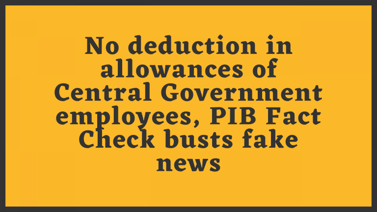 No deduction in allowances of Central Government employees, PIB Fact Check busts fake news