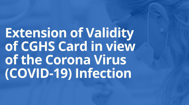 Extension of Validity of CGHS Card in view of the Corona Virus (COVID-19) Infection