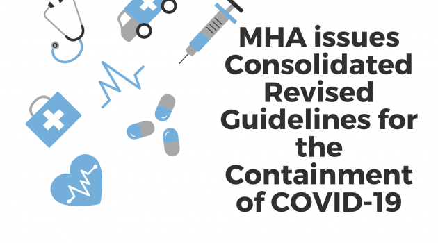 MHA issues Consolidated Revised Guidelines for the Containment of COVID-19