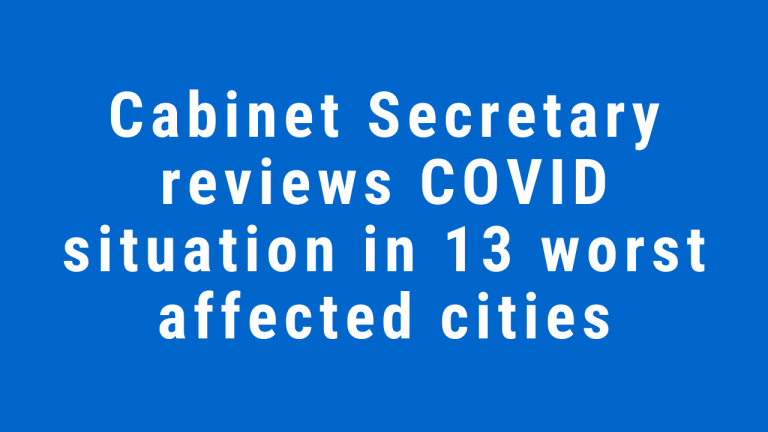 Cabinet Secretary reviews COVID situation in 13 worst affected cities