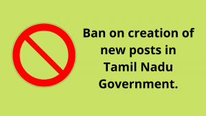 Ban on creation of new posts in Tamil Nadu Government.