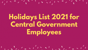 Holidays List 2021 for Central Government Employees
