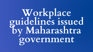 Workplace guidelines issued by Maharashtra government