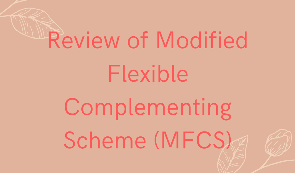 Review of Modified Flexible Complementing Scheme (MFCS)