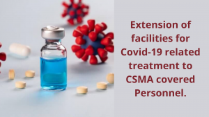 Extension of facilities for Covid-19 related treatment to CSMA covered Personnel.