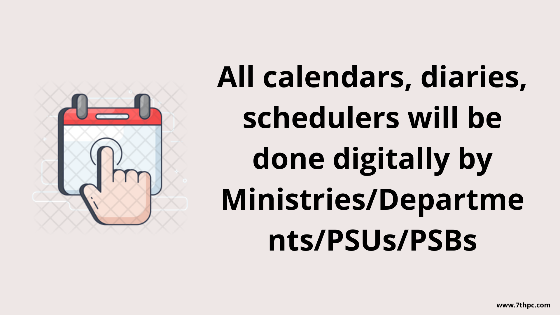 All calendars, diaries, schedulers will be done digitally by Ministries/Departments/PSUs/PSBs
