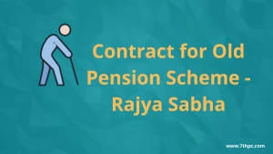 Contract for Old Pension Scheme - Rajya Sabha