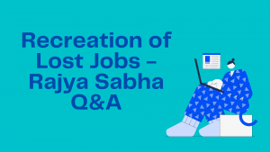 Recreation of Lost Jobs - Rajya Sabha Q&A