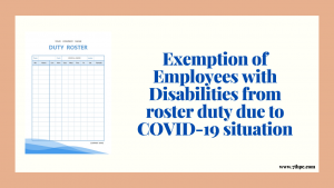 Exemption of Employees with Disabilities from roster duty due to COVID-19 situation