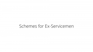 Schemes for Ex-Servicemen