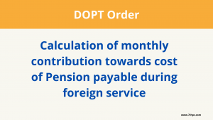 Calculation of monthly contribution towards cost of Pension payable during foreign service