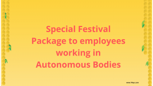 Special Festival Package to employees working in Autonomous Bodies - FINMIN