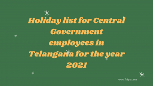 Holiday list for Central Government employees in Telangana for the year 2021