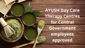 AYUSH Day Care Therapy Centres for Central Government employees approved