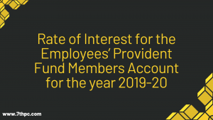 Rate of Interest for the Employees' Provident Fund Members Account for the year 2019-20