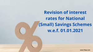 Revision of interest rates for National (Small) Savings Schemes w.e.f. 01.01.2021