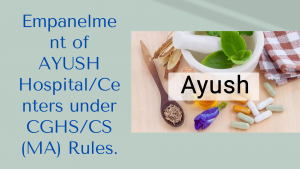 Empanelment of AYUSH Hospital/Centers under CGHS/CS (MA) Rules.