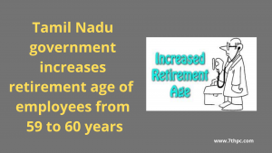 Tamil Nadu government increases retirement age of employees from 59 to 60 years