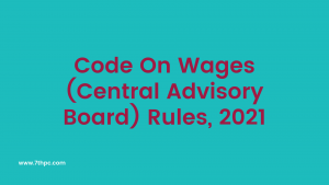 Code On Wages (Central Advisory Board) Rules, 2021