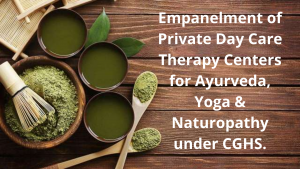 Empanelment of Private Day Care Therapy Centers for Ayurveda, Yoga & Naturopathy under CGHS.