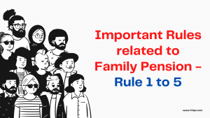 "D/o Pension & Pensioners' Welfare has started a series on ""75 important rules related to Family pension"" with a view to creating awareness among elderly pensioners."