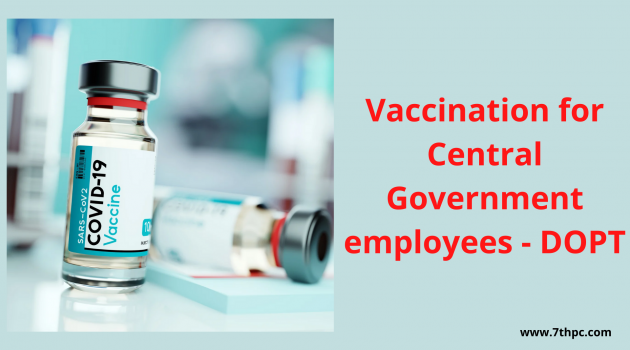 Vaccination for Central Government employees - DOPT