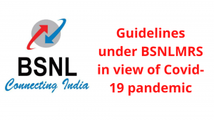 Guidelines under BSNLMRS in view of Covid-19 pandemic