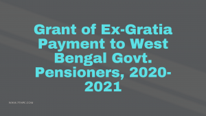 Grant of Ex-Gratia Payment to West Bengal Govt. Pensioners, 2020-2021