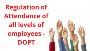 Regulation of Attendance of all levels of employees - DOPT