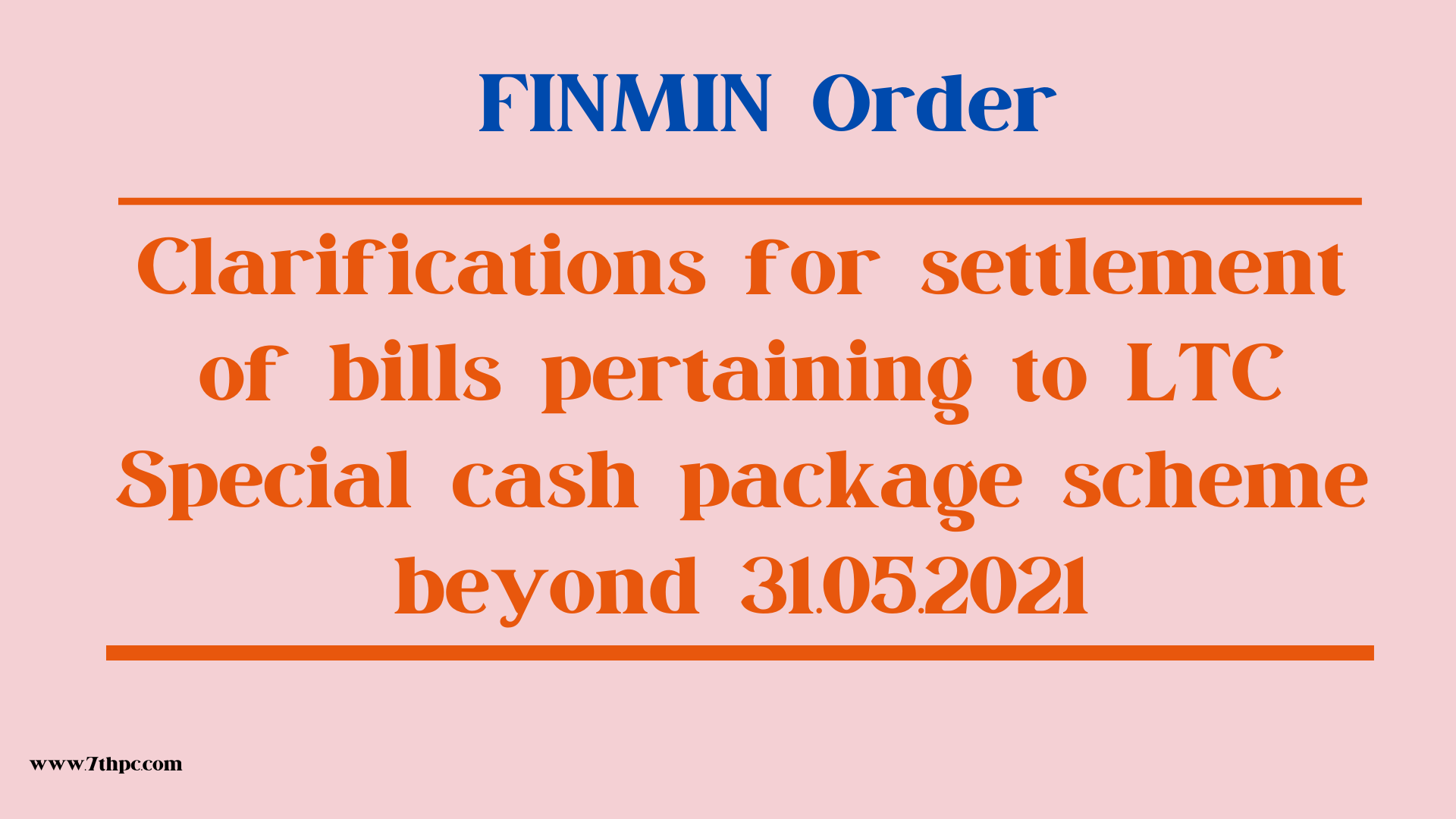 Clarifications for settlement of bills pertaining to LTC Special cash package scheme beyond 31.05.2021