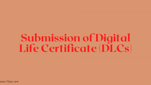 Submission of Digital Life Certificate (DLCs)